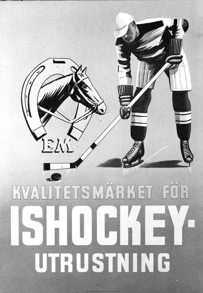 """Elof Malmberg AB. Reklamaffisch för ishockeyutrustning.                        """"EM Kvalitetsmärket för ISHOCKEY-utrustning"""""""