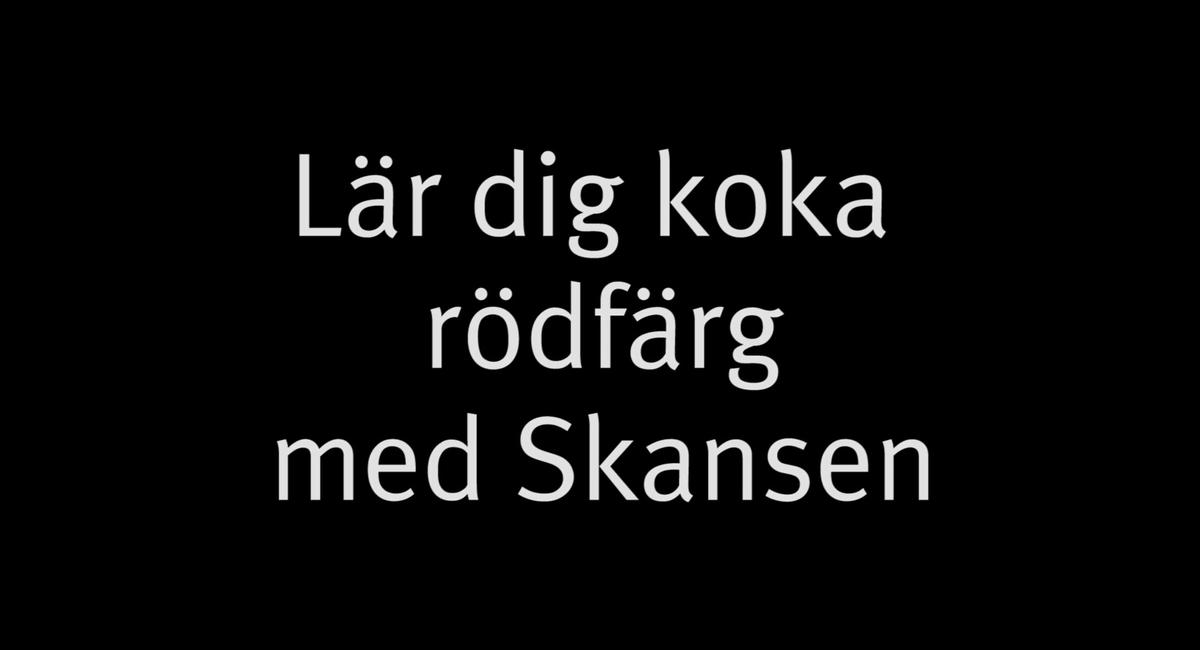 Att koka rödfärg. Skansens målarmästare Björn Andersson visar hur du kokar egen rödfärg. På Skansen lever både historien och hantverket. Här finns världsunik expertis inom hantverk och slöjd.